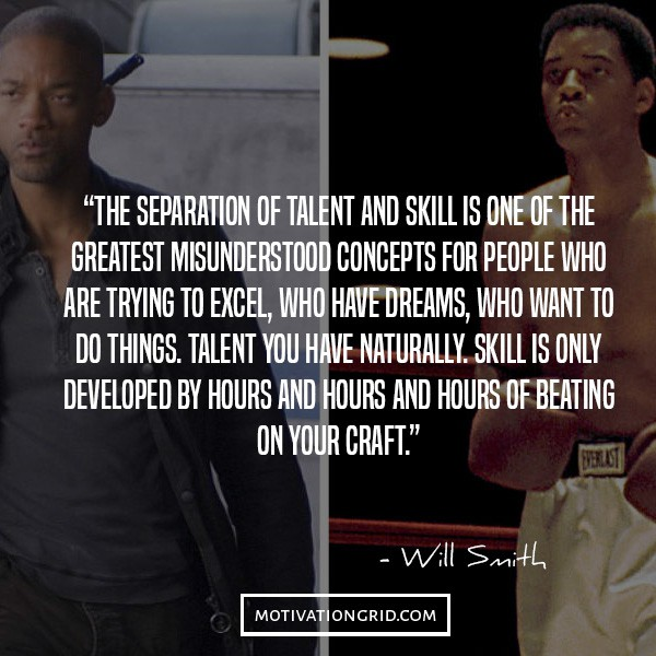 talent vs skill quote by will smith, separation, hard work beats talent