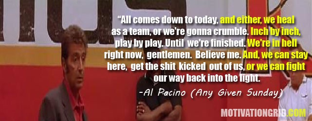 Al Pacino, Quote, Any Given Sunday, inspirational movie quotes