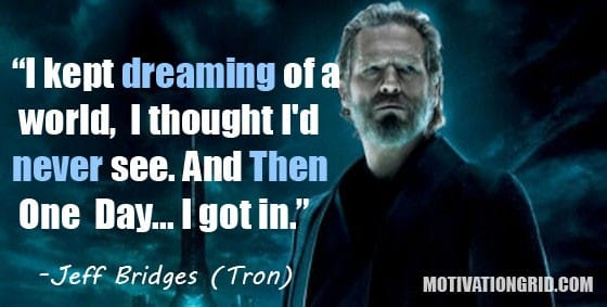 Jeff Bridges, Quote, Inspirational movie quotes, Tron