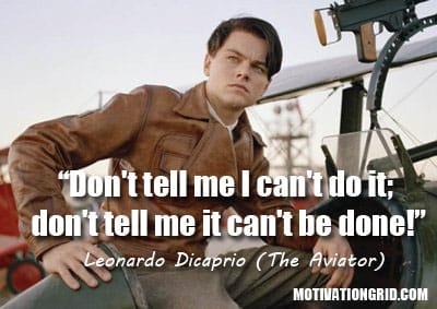 Leonardo Dicaprio, Quote, Inspirational, The Aviator, Inspirational movie quotes