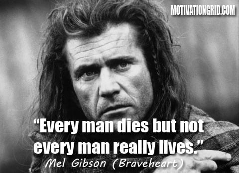 Mel Gibson, Quote, Braveheart, Inspirational movie quotes