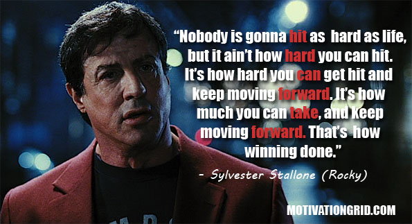 Rocky Balboa Life Is Hard Quote: (Images) 10 Kick-Ass Inspirational Movie Quotes