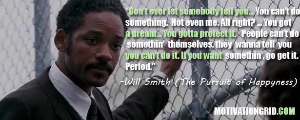 Will Smith, Quote, Pursuit of Happyness, Inspirational
