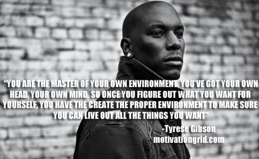 Tyrese Gibson ,Inspirational Celebrity Quotes