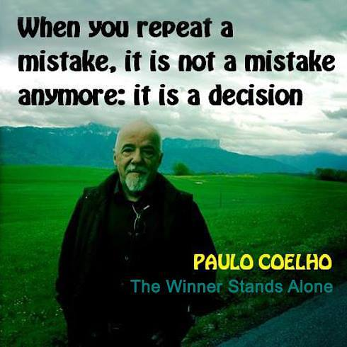 Paulo Coelho quotes, quotes from paulo coelho, the alchemist quotes, famous quotes from paulo coelho, inspirational quotes, motivational quotes, inspiring quotes, quotes from books, motivation quotes, when you repeat a mistake it is not a mistake, anymore, it is a decision