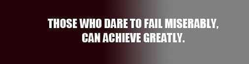 Those Who Fail, Failure, Miserably, Can Achieve greatly, Quote