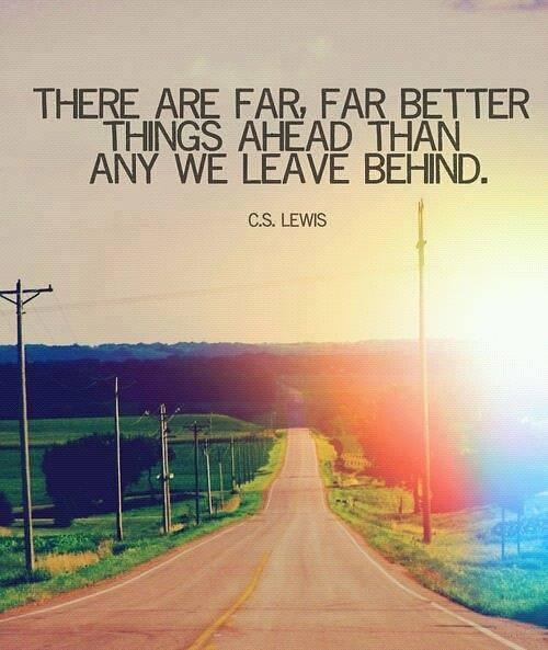 There are far far better things ahead than any we leave behind, motivational quotes, motivational image quotes, motivational picture quote, motivational image, motivation picture quote, motivation image, inspirational images,