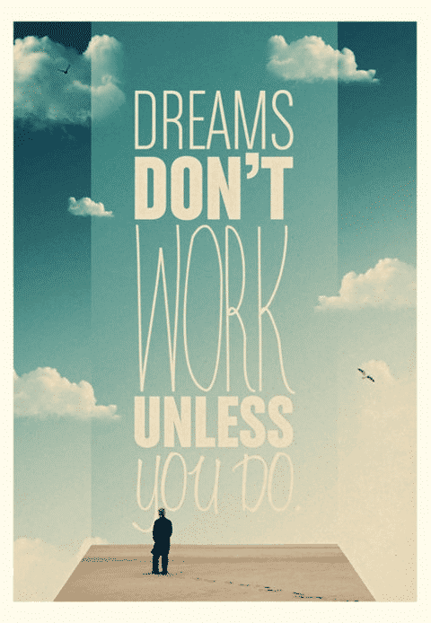 dreams don't work unless you do, motivational quotes, motivational image quotes, motivational picture quote, motivational image, motivation picture quote, motivation image, inspirational images,
