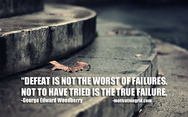 Defeat is not the worst of failures not to have tried is the true failure, motivational quotes, motivational image quotes, motivational picture quote, motivational image, motivation picture quote, motivation image, inspirational images,