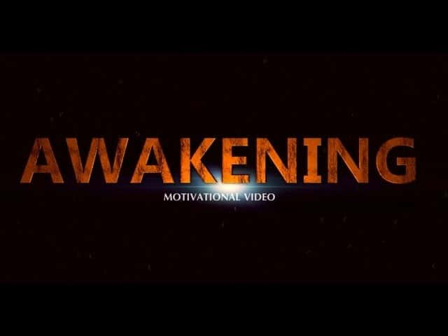 Awakening - Motivational Video