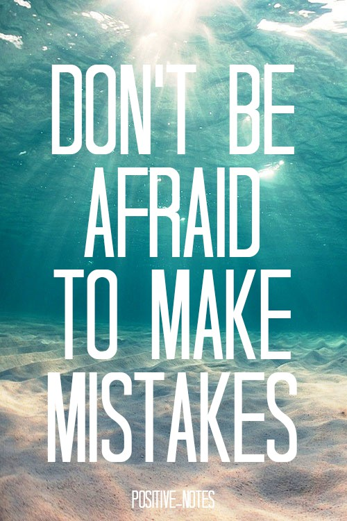 motivational quotes, motivational image quotes, motivational picture quote, motivational image, motivation picture quote, motivation image, inspirational images, don't be afraid to make mistakes