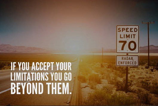 limits quotes, quotes about your limits, quotes that can change your life, no limits quote