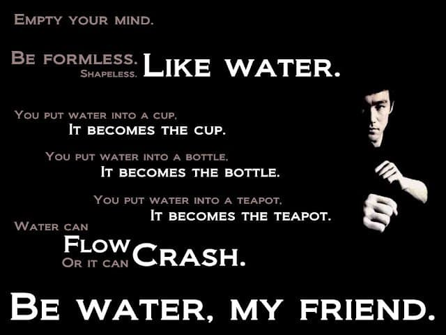 be like water bruce lee quotes quote from bruce lee motivational quote