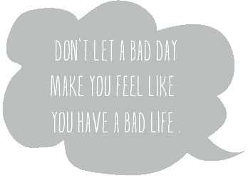 quote, don't let a bad day, depression