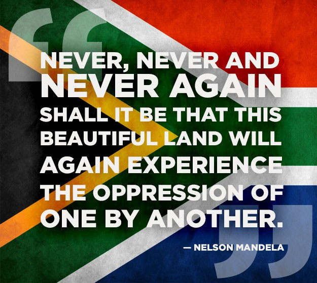 never never and never again shall it be that this beautiful land will again experience the oppression of one by another, nelson mandela quotes