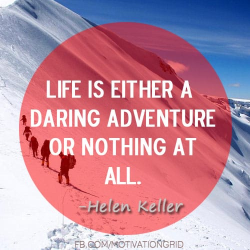 Life is either a daring adventure or nothing at all, helen keller quote, life quotes, quotes about life