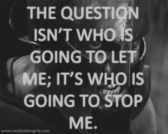 The question isn't who is going to let me, it's who is going to stop me.