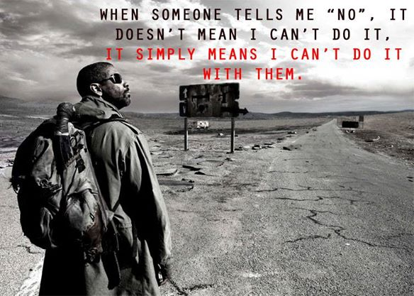 motivational image, inspirational picture quote, when someone tells me no it doesn't mean I can't do it it simply means I can't do it with them