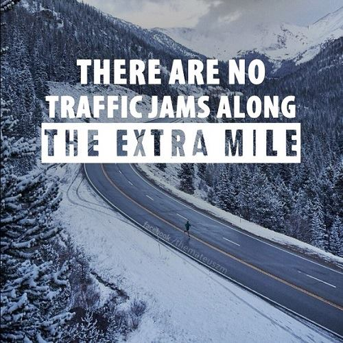 There are not traffic jams along the extra mile.