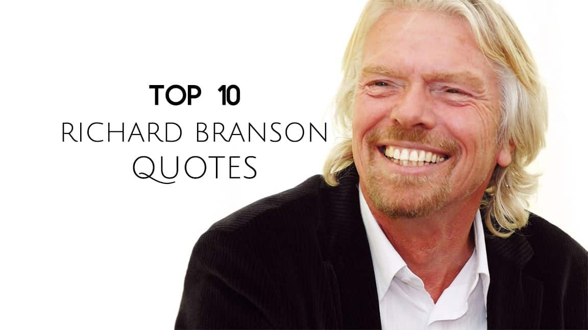 Top 10 Richard Branson Quotes About Life And Success