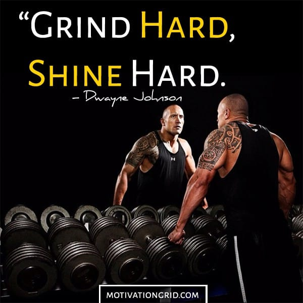 Grind hard and shine hard Dwayne Johnson Motivational Image Quote