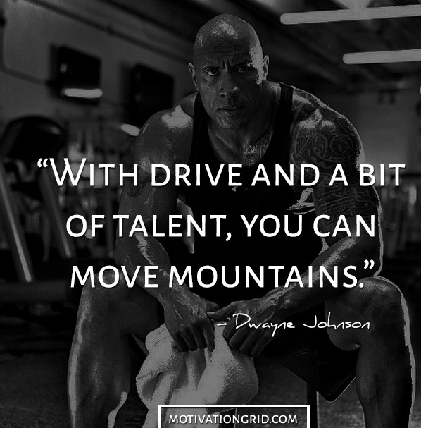 Image of: Good Dwayne Johnson Drive And Talent Motivational Picture Quote Image Motivationgrid 25 Badass Dwayne Johnson Motivational Picture Quotes