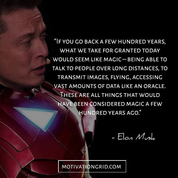 Go back to the past quote from Elon Musk
