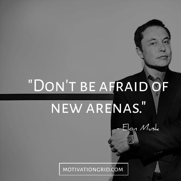 Elon Musk quotes about not being afraid