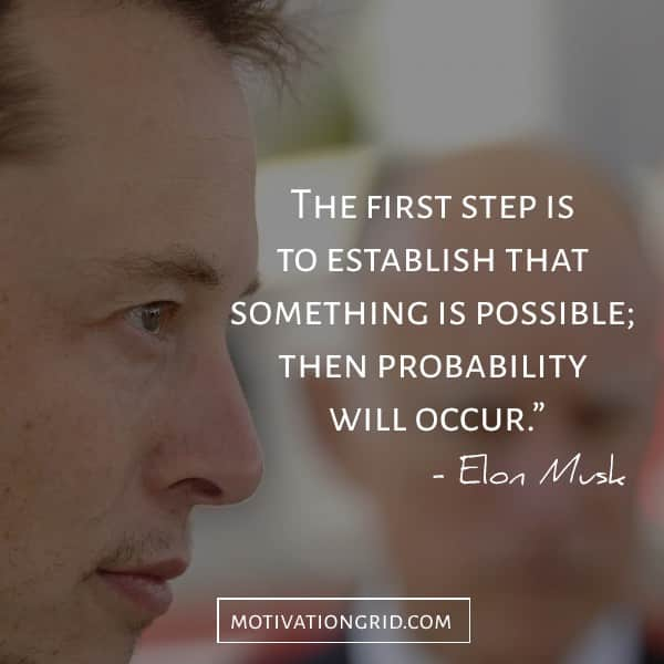 taking the first step quote by Elon Musk