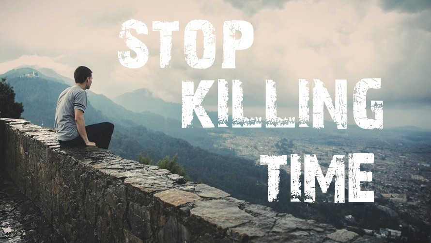 Motivational video stop killing time