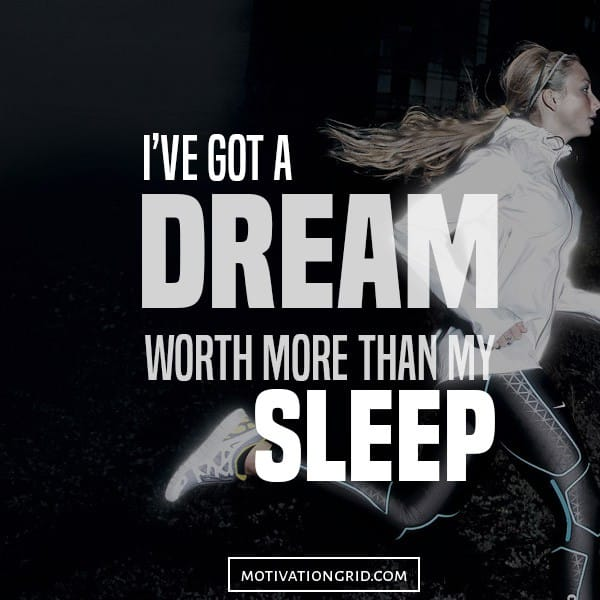 Quote about dream, worth more than my sleep, i've got a dream, hustle quotes