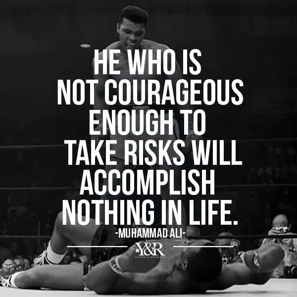 inspirational picture quote by mohammad ali about taking risks and being courageous