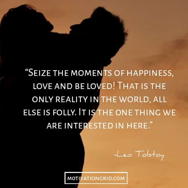 Leo Tolstoy quotes about seizing happiness