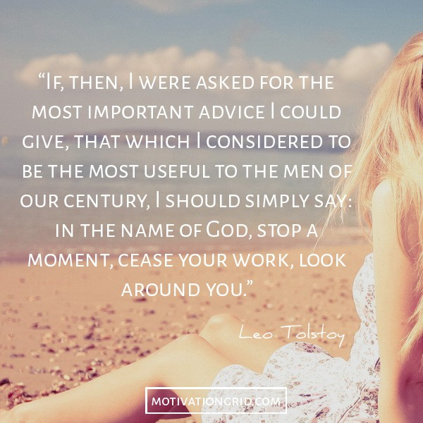 Leo Tolstoy quote about his most important advice, inspirational image