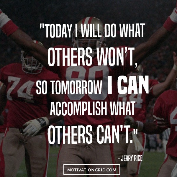 Inspirational picture quote from Jerry Rice, do what others won't, accomplish what others can't