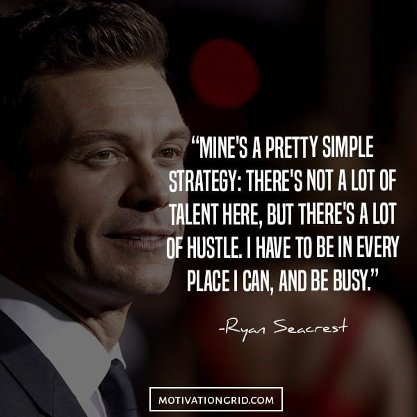 Ryan Seacrest about working hard and hustling quote image