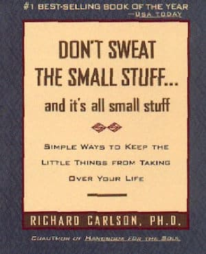 Don't sweat the small stuff by Richard Carlson an amazing books to change your mindset