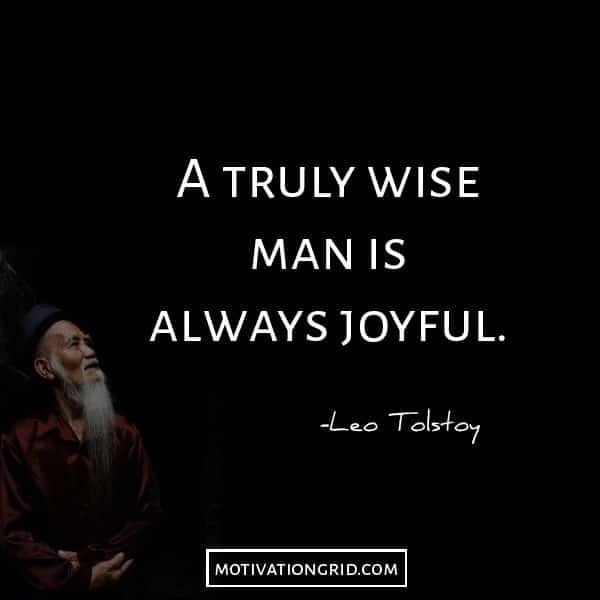 A truly wise man is always joyful quote image by Leo Tolstoy