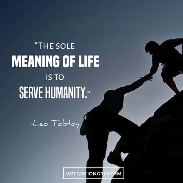 The sole meaning of life is to serve humanity Leo Tolstoy quote images motivational