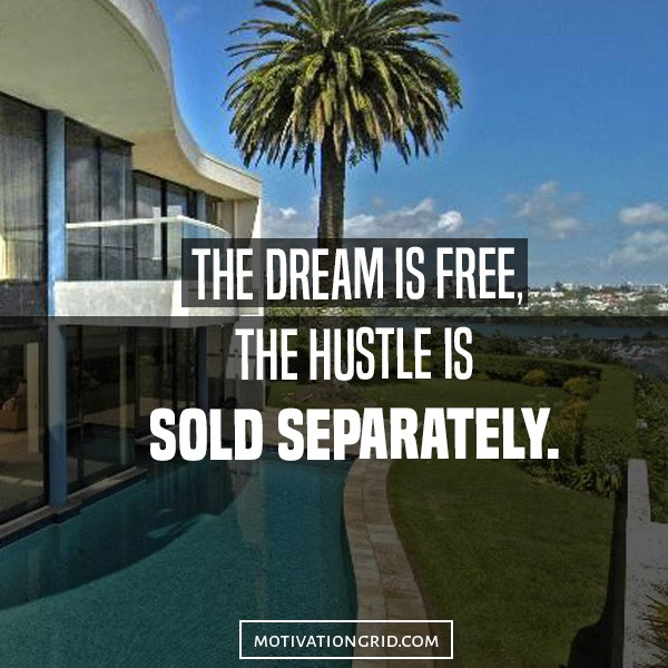 inspirational picture quote about hustling and dreams
