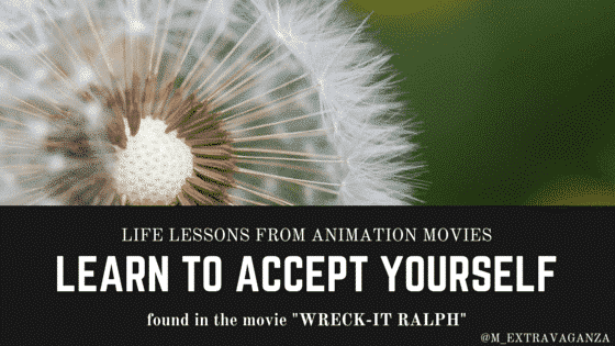 life lessons you learn from watching animation, learn to accept yourself from Wreck-it Ralph