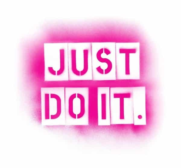 just do it, things you will have to give up to reach success