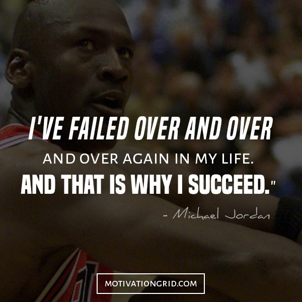 Michael Jordan - I've failed over and over quote, quote that will make you believe in yourself, inspirational quotes, michael jordan quotes, celebrity picture quotes