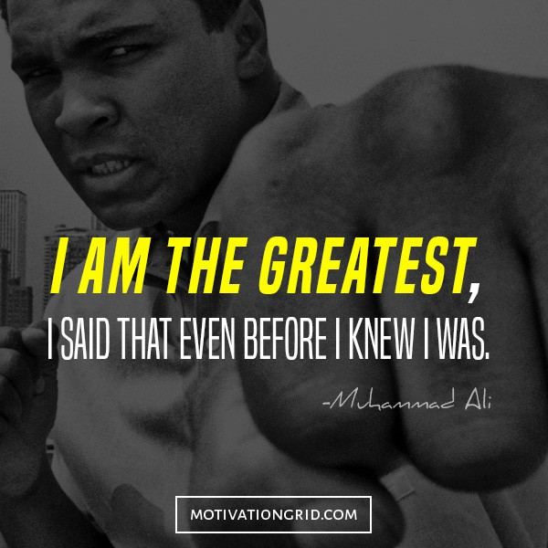 Muhammad Ali - I am the greatest quote, quotes that will make you believe in yourself, muhammad ali quotes, success quotes, dream big picture quotes
