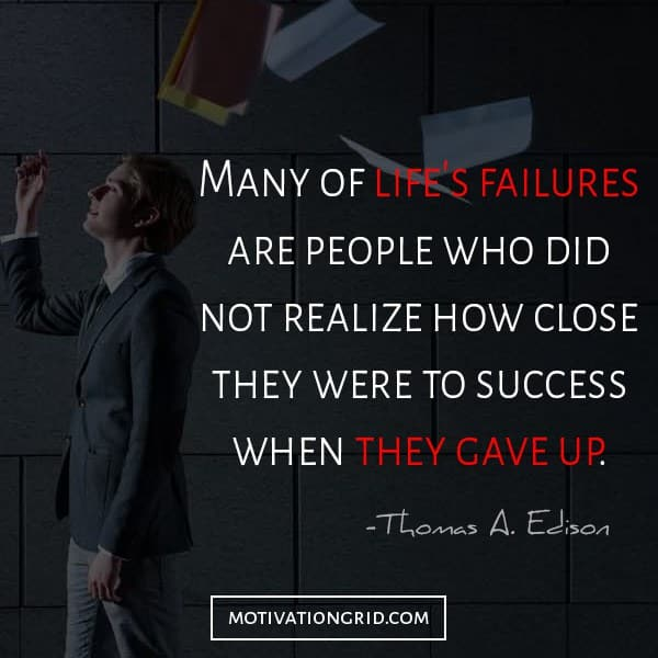 Thomas Edison - Life's failures, quote on failure that will make you believe in yourself from Thomas Edison