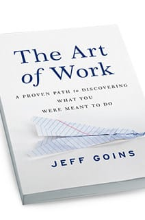 The Art of Work: A Proven Path to Discovering Work That You Were Meant To Do, inspiring books