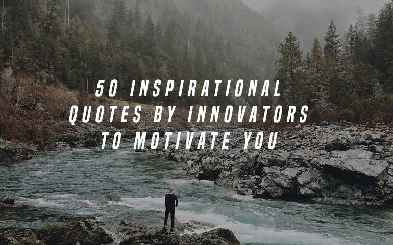 quotes by innovators,
