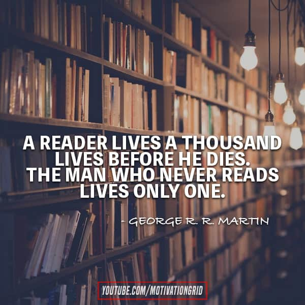 Quotes by George R.R. Martin, game of thrones quotes, george r.r. martin quotes, quotes about reading, a reader lives a thousand lives, George R. R. Martin Quotes