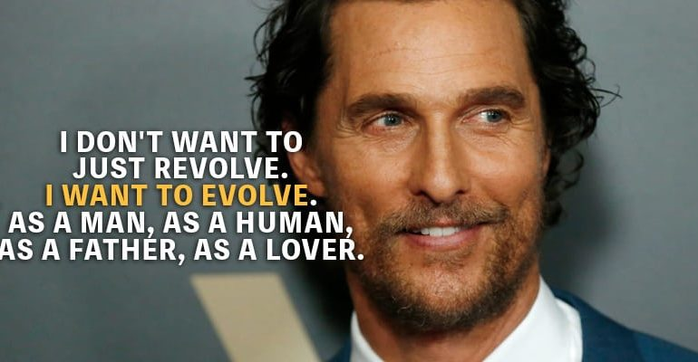 Top 15 Most Inspiring Matthew Mcconaughey Quotes Motivationgrid