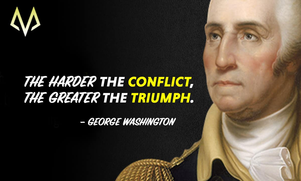 21 Fascinating George Washington Quotes   MotivationGrid
